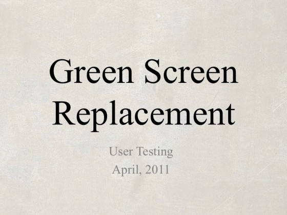 Protected: Green Screen Replacement : presentation : Usability Testing